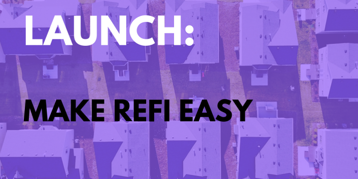 New Campaign: Make Refi Easy