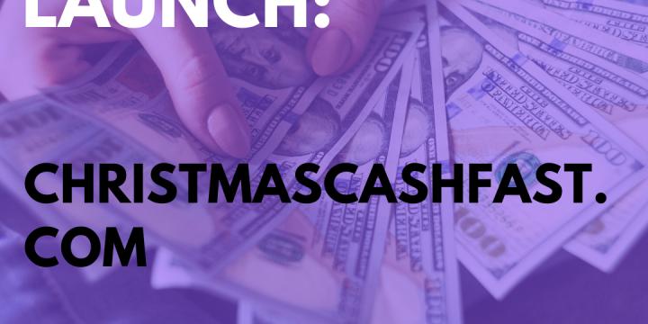 New Campaign: ChristmasCashFast.com