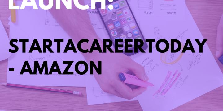 New Campaign: StartACareerToday – Amazon