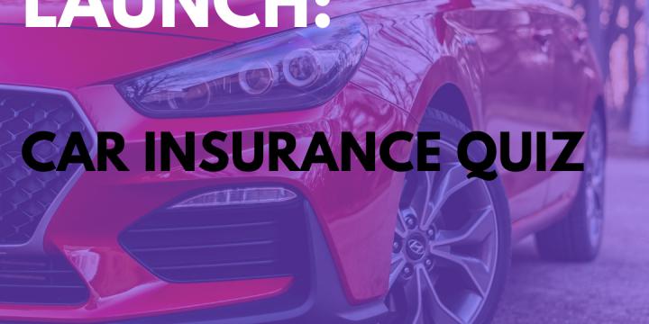 New Campaign: Car Insurance Quiz