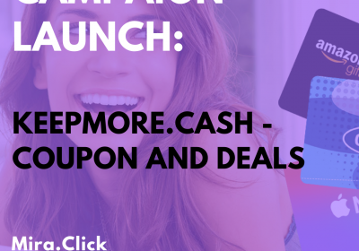 New Campaign: KeepMore.Cash – Coupon and Deals