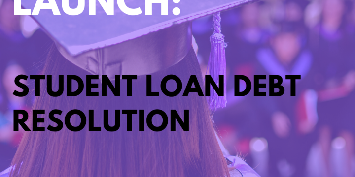 New Campaign: Student Loan Debt Resolution