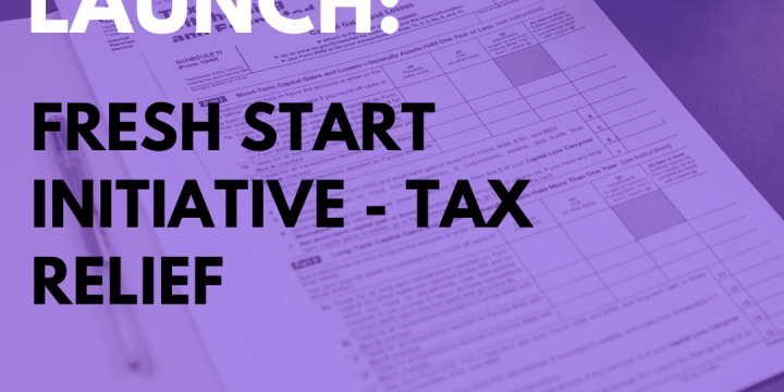 New Campaign: Fresh Start Initiative – Tax Relief