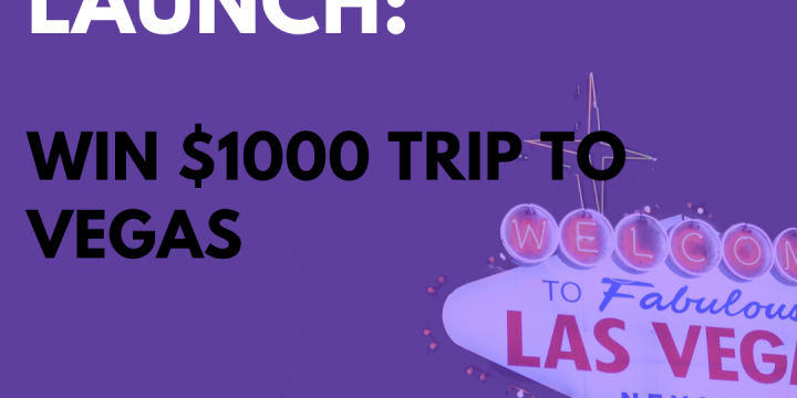 New Campaign: Win $1000 Trip to Vegas