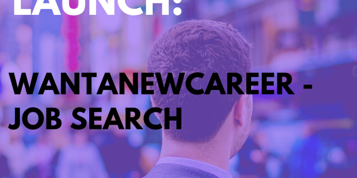 New Campaign: WantANewCareer – Job Search