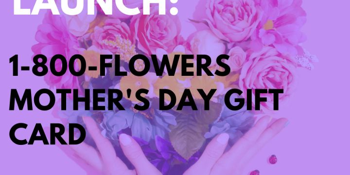 New Campaign: 1-800-Flowers Mother's Day Gift Card