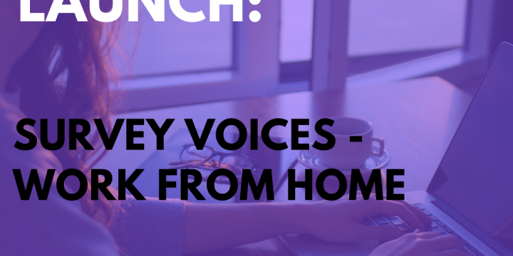 New Campaign: Survey Voices – Work From Home