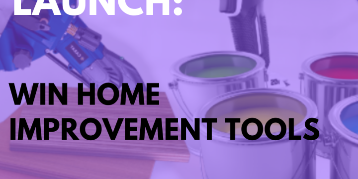 New Campaign: Win Home Improvement Tools