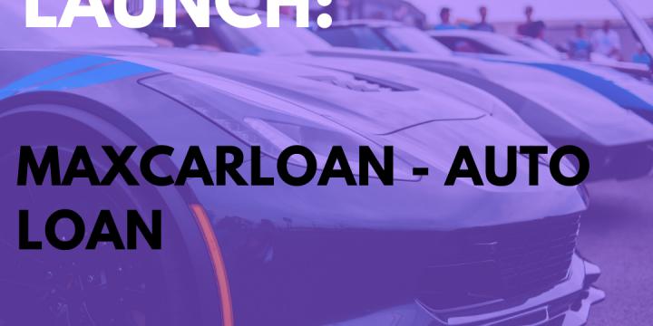 New Campaign: MaxCarLoan – Auto Loan
