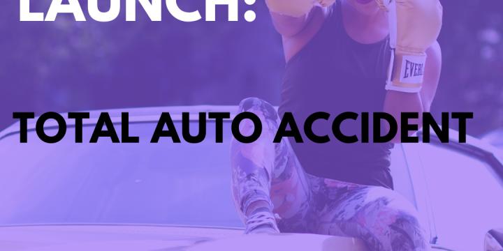 New Campaign: Total Auto Accident