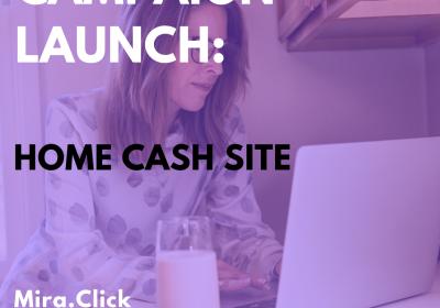 New Campaign: Home Cash Site – Low CTC