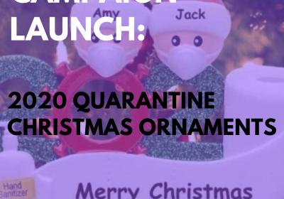 New Campaign: 2020 Quarantine Christmas Ornaments