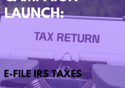 New Campaign: E-file IRS Taxes