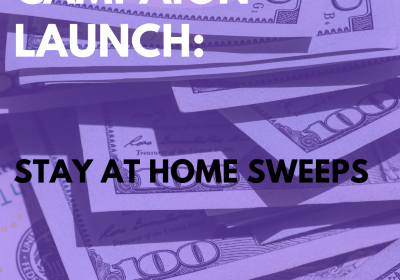 New Campaign: Stay At Home Sweeps