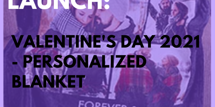 New Campaign: Valentine's Day 2021 – Personalized Blanket