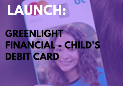 New Campaign: Greenlight Financial – Child's Debit Card