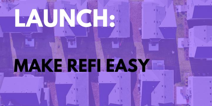 New Campaign: Make Refi Easy