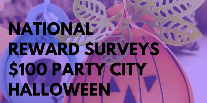 New Campaign: National Reward Surveys – $100 Party City Halloween