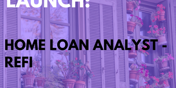New Campaign: Home Loan Analyst – Refi