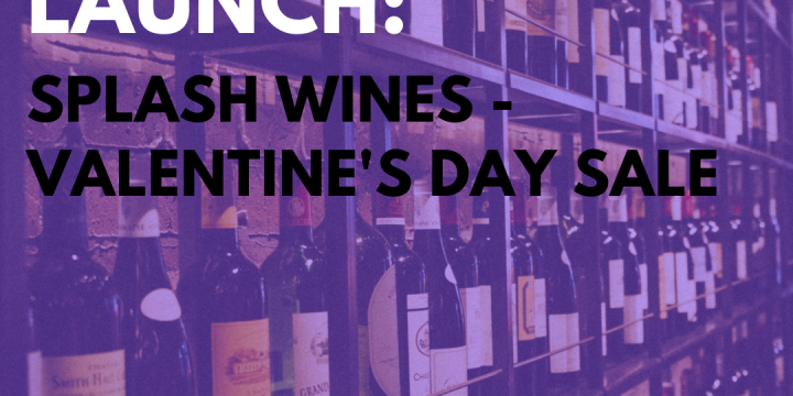 New Campaign: Splash Wines – Valentine's Day Sale
