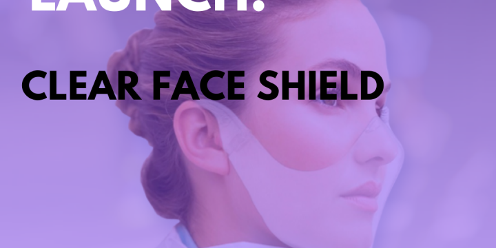 New Campaign: Clear Face Shield