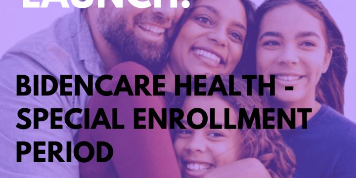 New Campaign: BidenCare Health – Special Enrollment Period