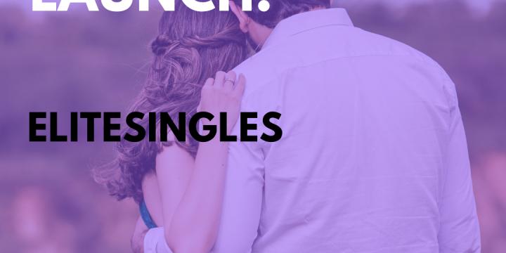 New Campaign: EliteSingles – Dating